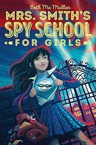 Mrs. Smith's Spy School for Girls (Mrs. Smith's Spy School for Girls, #1)
