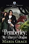 Pemberley: Mr. Darcy's Dragon (Jane Austen's Dragons, #1)