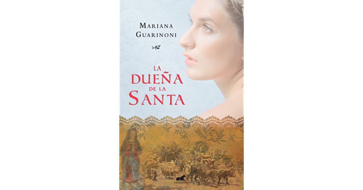 La Duea De La Santa By Mariana Guarinoni