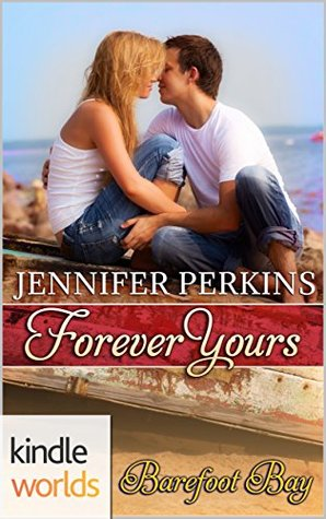 Forever Yours (Barefoot Bay)