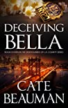Deceiving Bella (The Bodyguards Of L.A. County, #11)