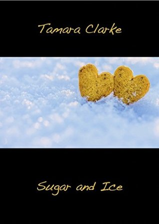 Sugar and Ice (Love, Ice Hockey, and Other Games Book 3)