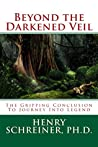 Beyond the Darkened Veil: The Gripping Conclusion To Journey Into Legend
