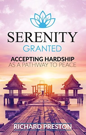 Serenity Granted: Accepting Hardship As A Pathway to Peace
