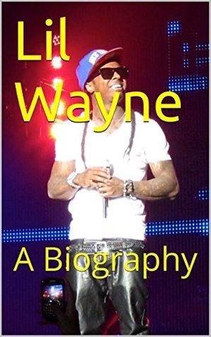Lil Wayne: A Biography