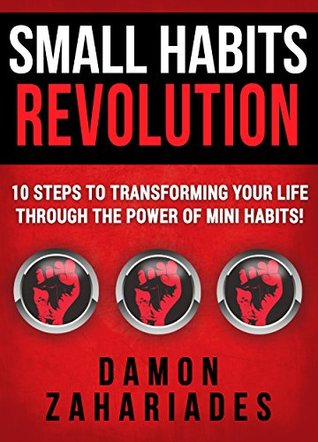 Small Habits Revolution by Damon Zahariades