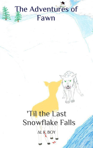 The Adventures of Fawn, Book 1: 'Til the Last Snowflake Falls (The Adventures of Fawn #1)