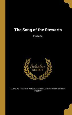 The Song of the Stewarts: Prelude  by  Douglas Ainslie