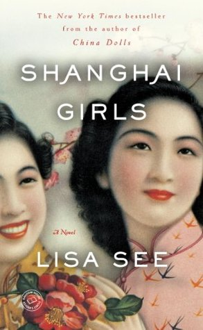 Shanghai Girls Shanghai Girls 1 By Lisa See