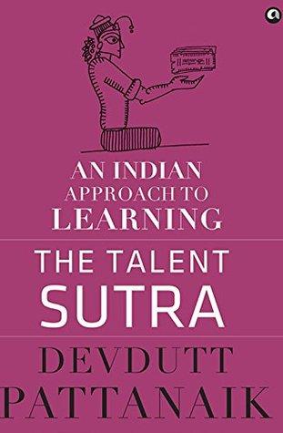 The Talent Sutra by Devdutt Pattanaik