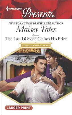 The Last Di Sione Claims His Prize (The Billionaire's Legacy #8)