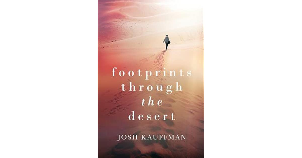Footprints Through the Desert by Joshua Kauffman