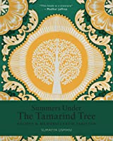 Summers Under the Tamarind Tree: Recipes and Memories From Pakistan