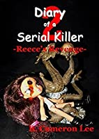 Diary of a Serial Killer 2 - Reece's Revenge