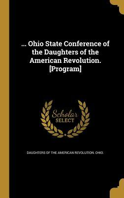 Ohio State Conference of the Daughters of the American Revolution. [Program]