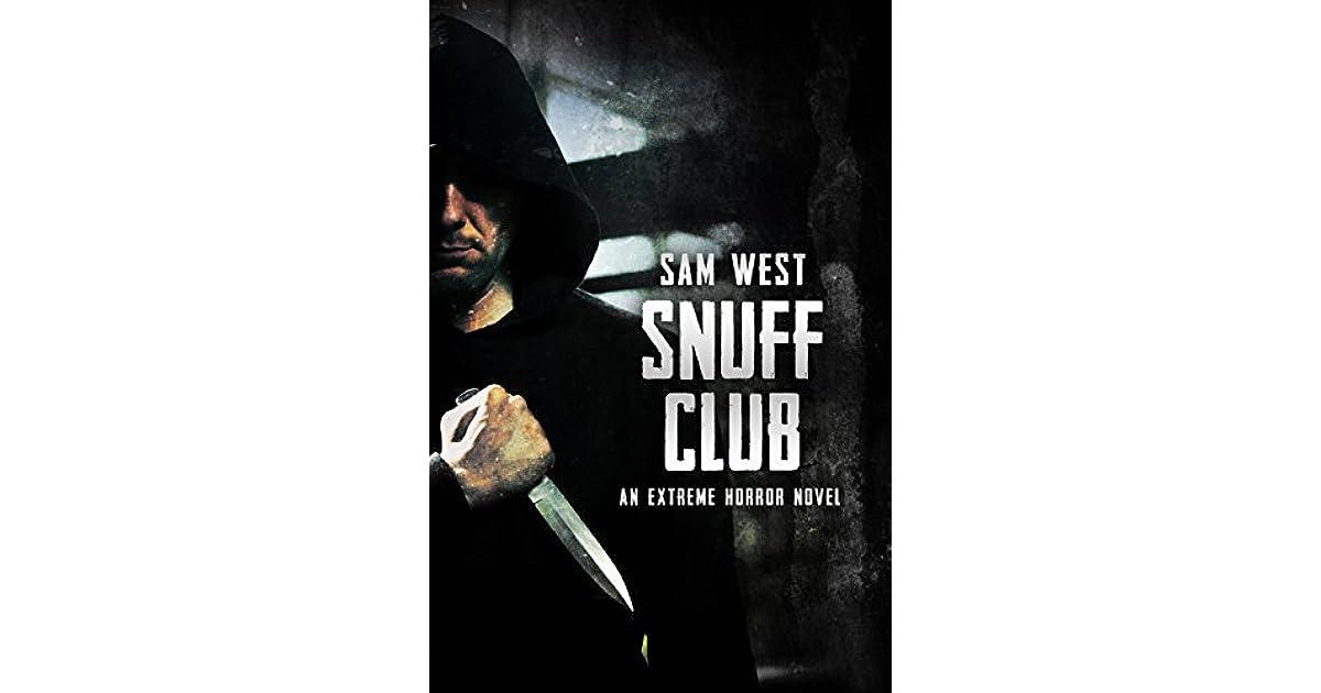 Snuff Club: An Extreme Horror Novel by Sam West