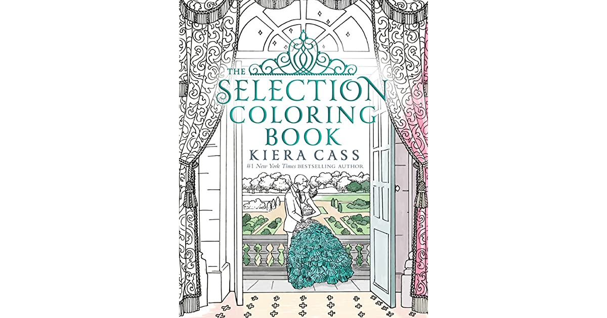 The Selection Coloring Book By Kiera Cass