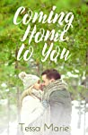 Coming Home to You (A Home Novel, #2)