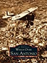 Wings Over San Antonio (Images of Aviation)