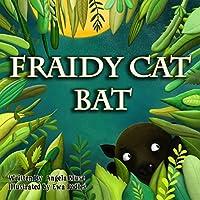 Fraidy Cat Bat
