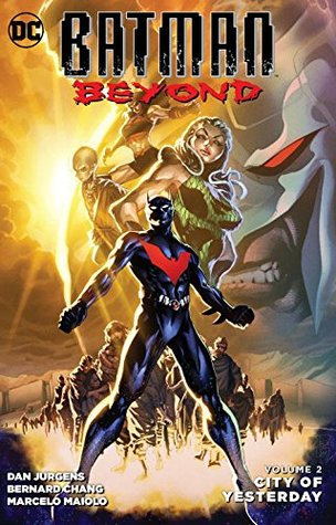 Batman Beyond, Volume 2: City of Yesterday by Dan Jurgens