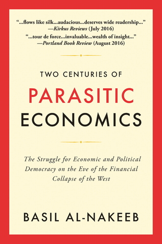 Two Centuries of Parasitic Economics: The Struggle for Economic and Political Democracy on the Eve of the Financial Collapse of the West