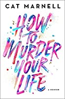Image result for how to murder your life book