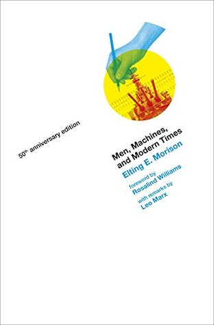 Men, Machines, and Modern Times (The MIT Press)