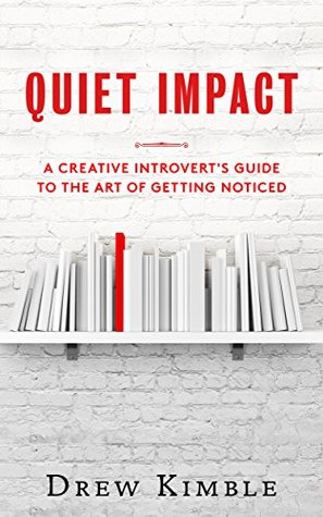 Quiet Impact by Drew Kimble