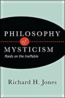 Philosophy of Mysticism: Raids on the Ineffable