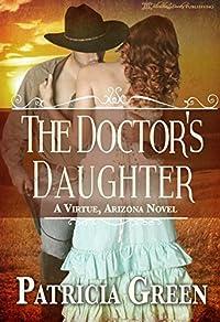 The Doctor's Daughter: A Virtue, Arizona Novel