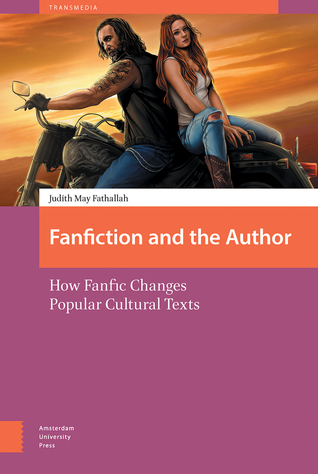 Fanfiction and the Author: How Fanfic Changes Popular Cultural Texts