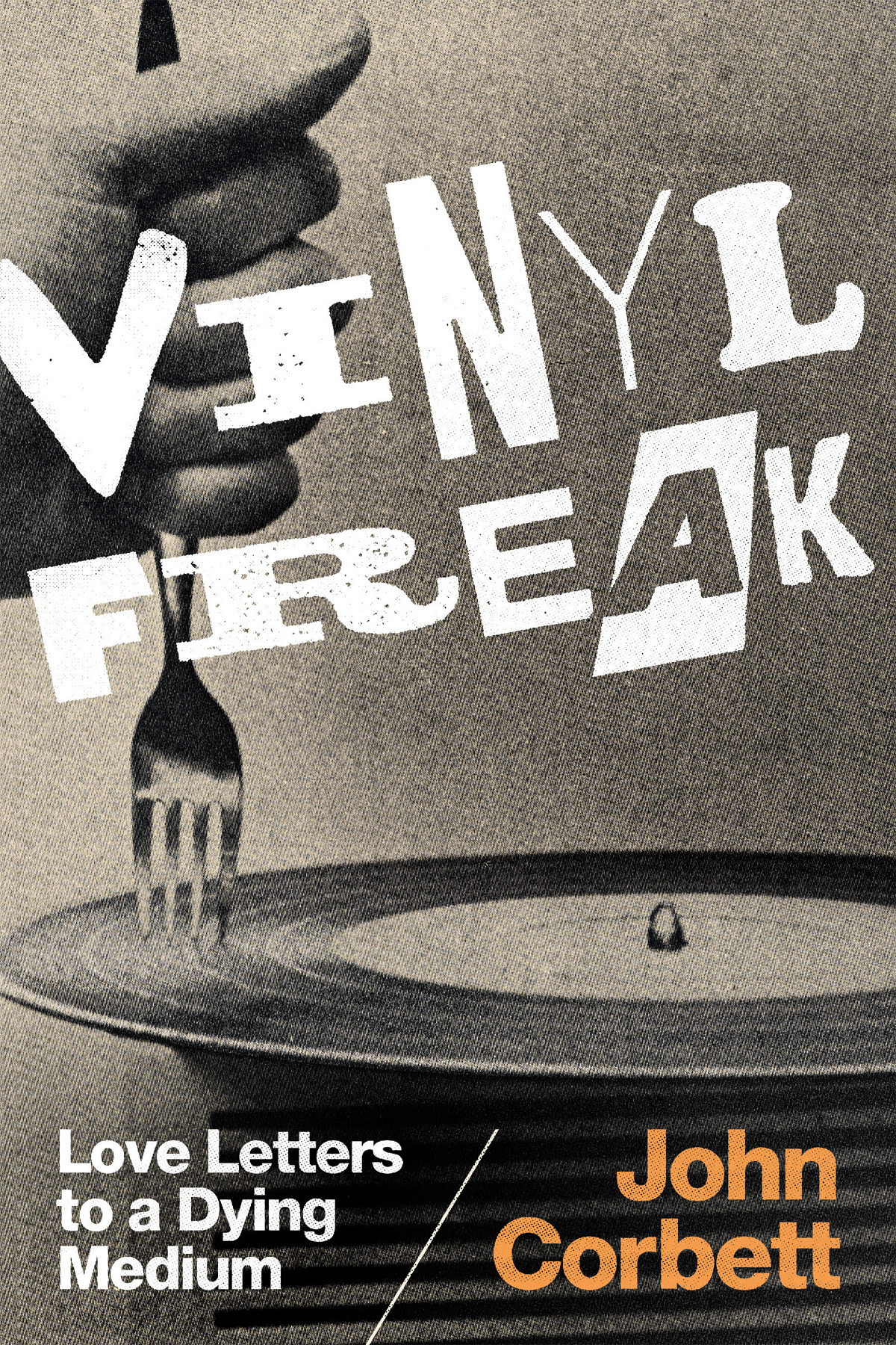 Vinyl Freak Love Letters to a Dying Medium