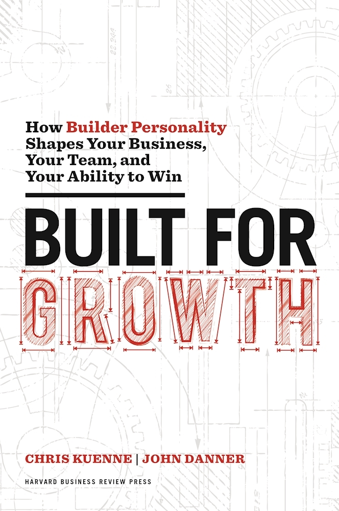 Built-for-Growth-How-Builder-Personality-Shapes-Your-Business-Your-Team-and-Your-Ability-to-Win