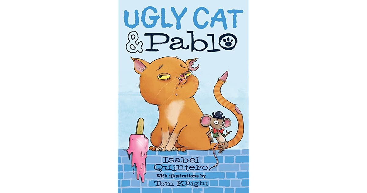 Ugly Cat Pablo By Isabel Quintero