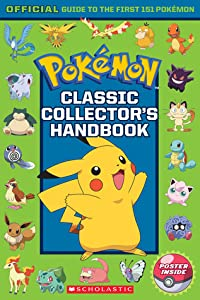 Classic Collector's Handbook: An Official Guide to the First 151 Pokémon