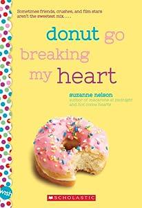Donut Go Breaking My Heart (Wish, #5)