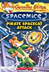 Pirate Spacecat Attack (Geronimo Stilton Spacemice #10)