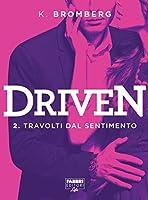 Driven #2: Travolti dal sentimento (Driven, #2)