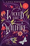 Wicked Like a Wildfire by Lana Popović
