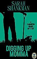 Digging Up Momma (A Samantha Adams Mystery, #7)