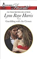 Gambling with the Crown (Heirs to the Throne of Kyr Book 1)