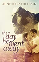 The Day He Went Away
