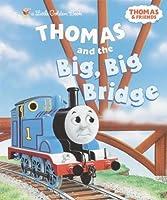 Thomas and the Big, Big Bridge (Thomas & Friends)