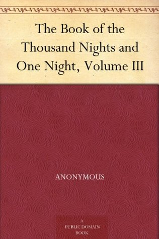 The Book of the Thousand Nights and One Night, Volume 3 of 9