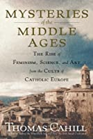Mysteries of the Middle Ages: And the Beginning of the Modern World (Hinges of History Book 5)