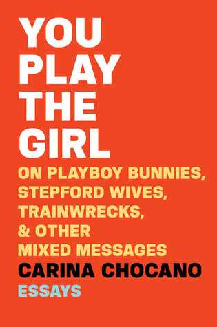You Play the Girl by Carina Chocano