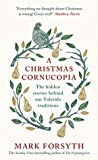 Book cover for A Christmas Cornucopia: The Hidden Stories Behind Our Yuletide Traditions