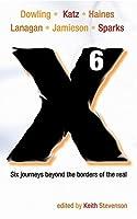 X6: A Novellanthology
