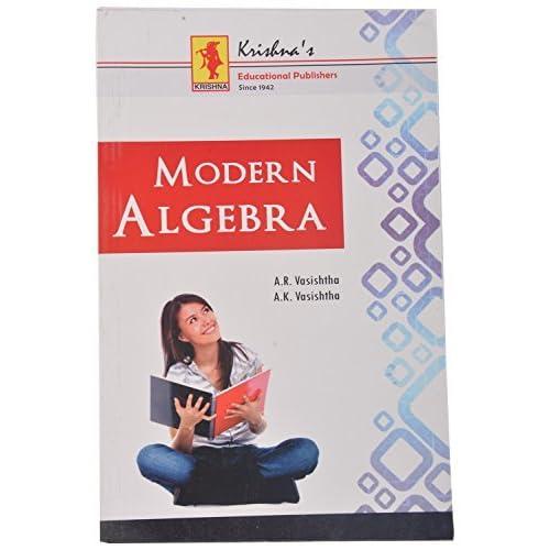 Modern Algebra by A K  Vasishtha & A R  Vasishtha